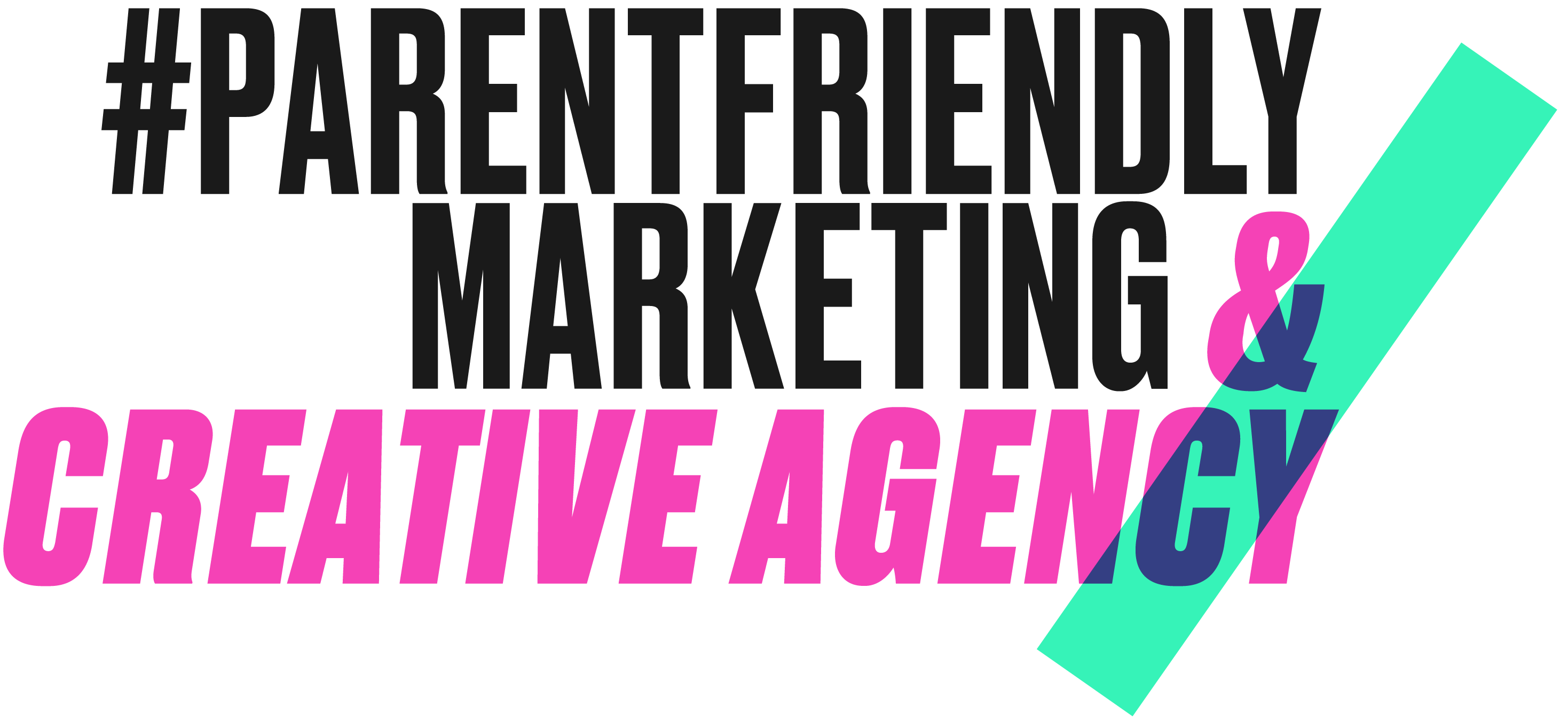 #parentfriendly marketing & creative agency