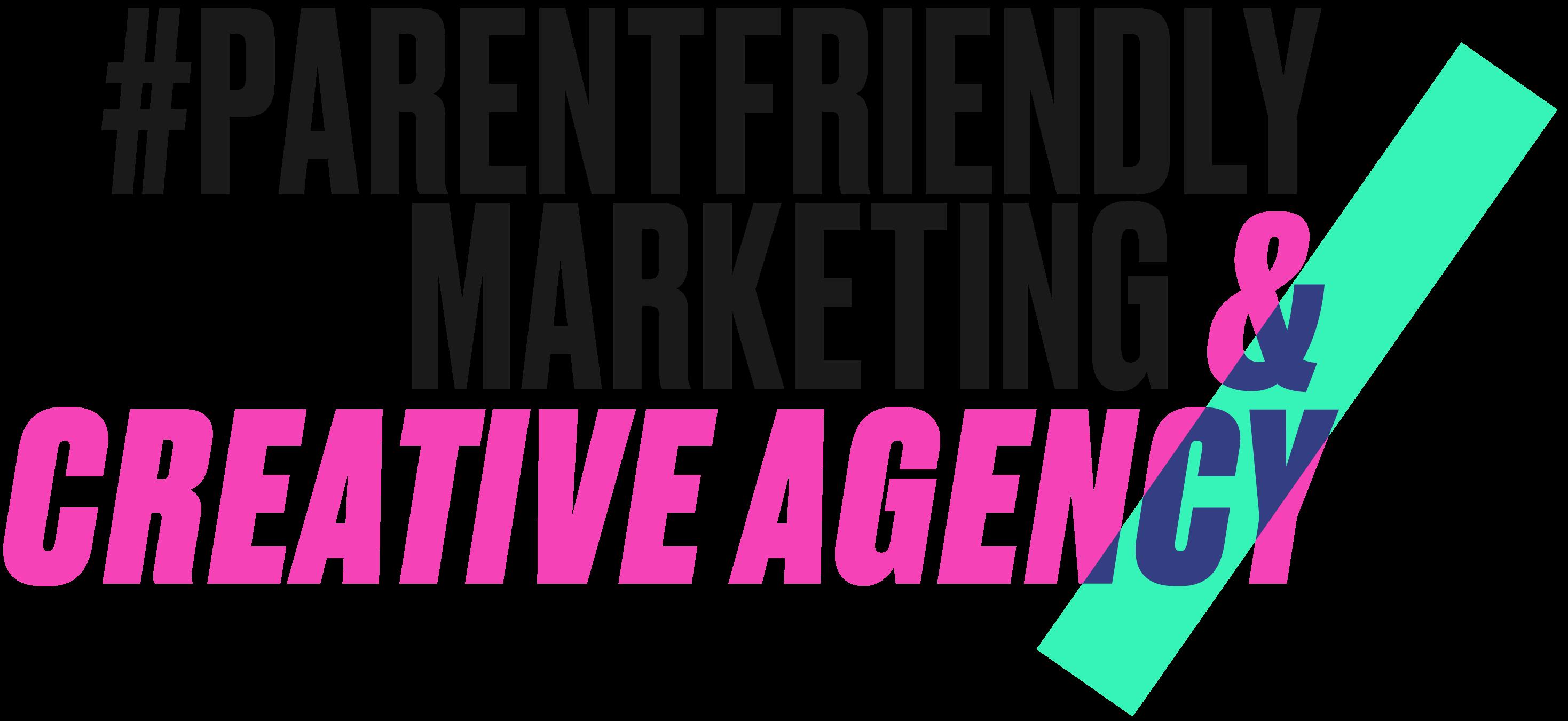 #parentfriendly marketing & creative agency